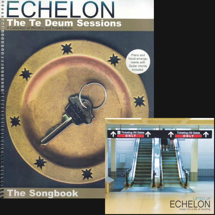Echelon Songbook (TeDeum Sessions & Lifted Up)